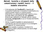 metodi tecniche e strumenti della comunicazione i modelli teorici il modello interattivo