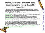 metodi tecniche e strumenti della comunicazione la teoria degli atti linguistici