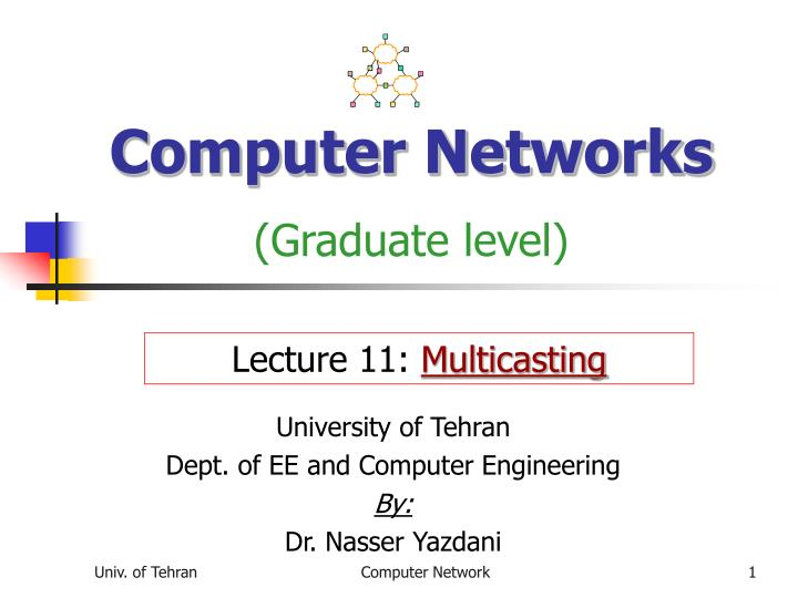 Computer networks graduate level