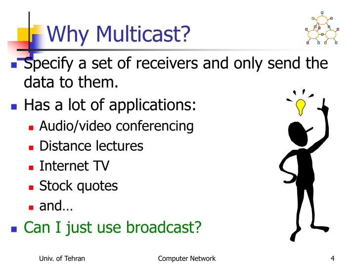 Why Multicast?