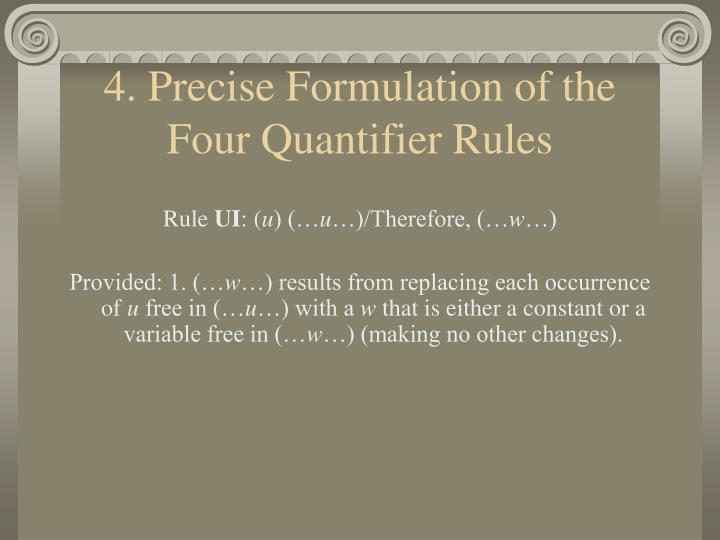 4. Precise Formulation of the Four Quantifier Rules