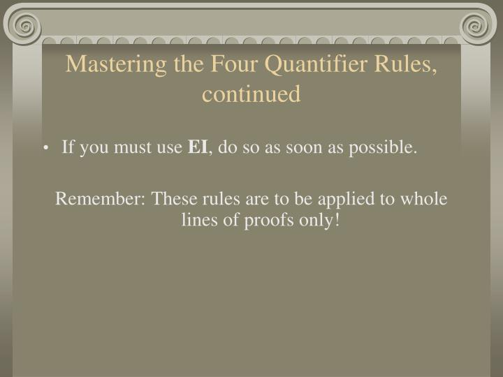 Mastering the Four Quantifier Rules, continued