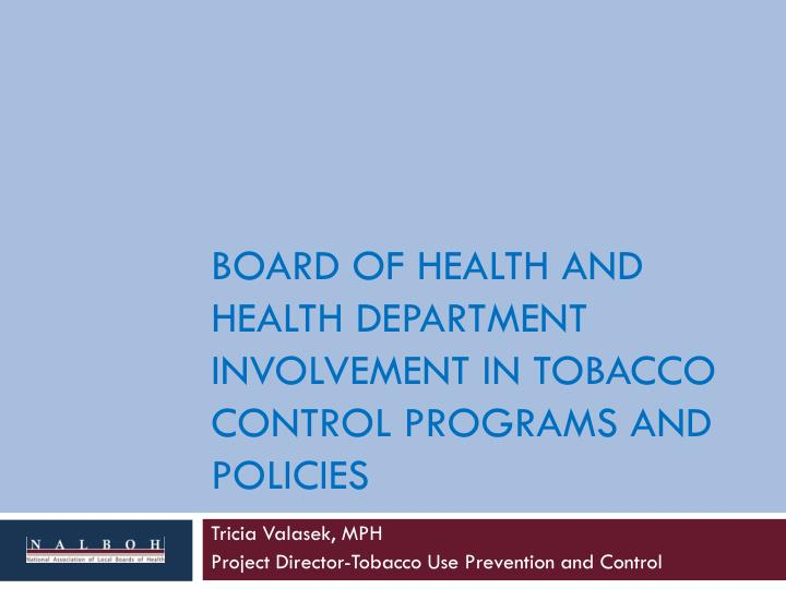 Board of Health and Health Department Involvement in Tobacco Control Programs and Policies
