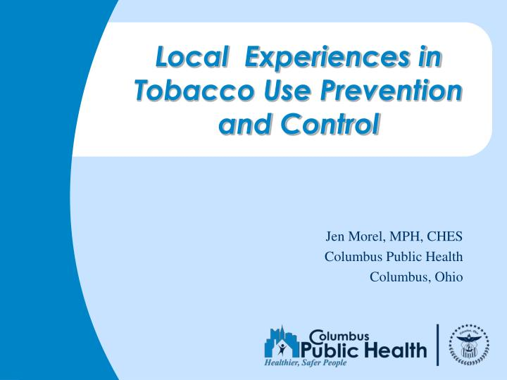 Local  Experiences in Tobacco Use Prevention and Control