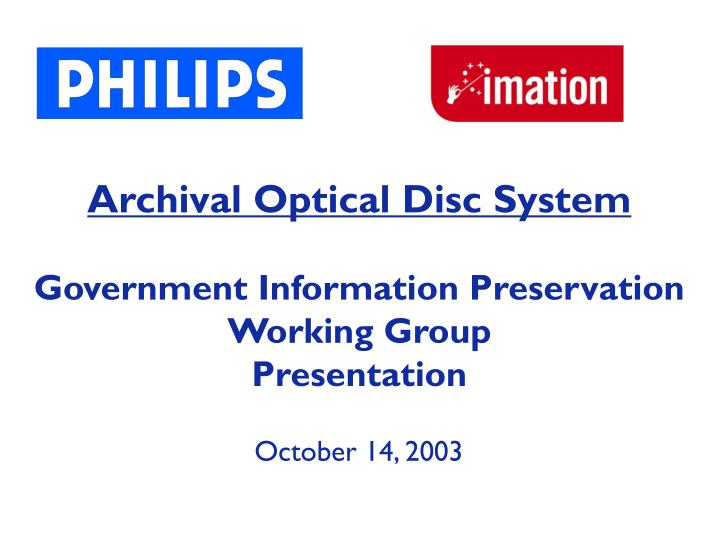 archival optical disc system government information preservation working group presentation