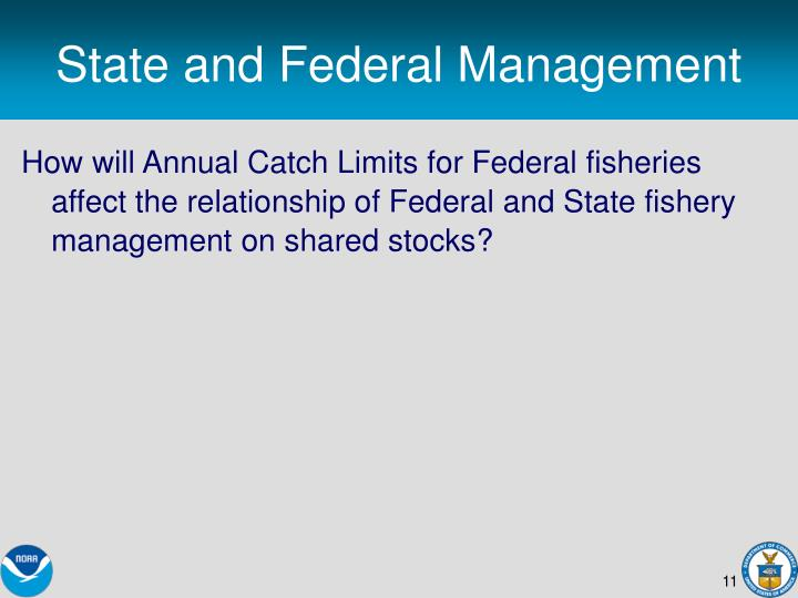 State and Federal Management