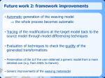 future work 2 framework improvements