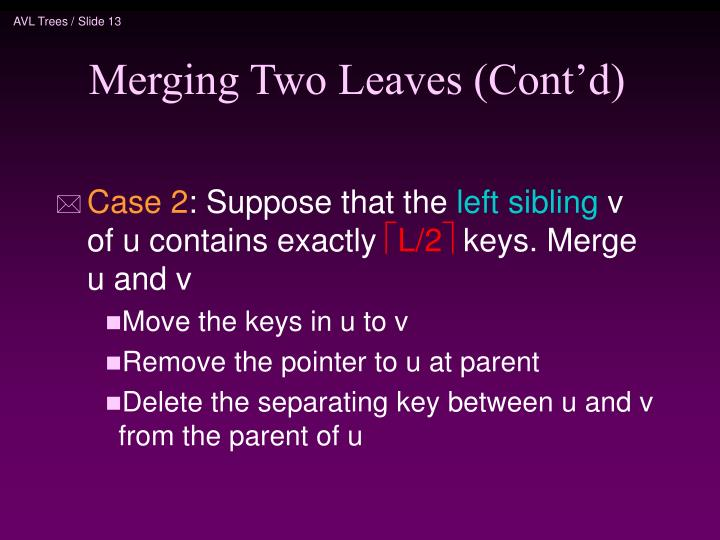 Merging Two Leaves (Cont'd)
