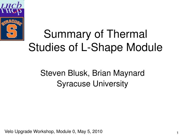 Summary of thermal studies of l shape module