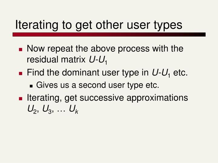 Iterating to get other user types