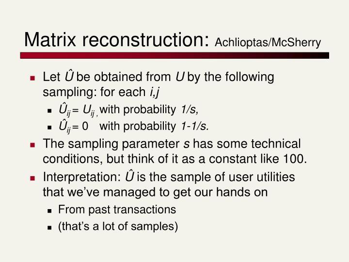 Matrix reconstruction:
