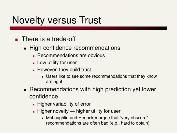 Novelty versus Trust