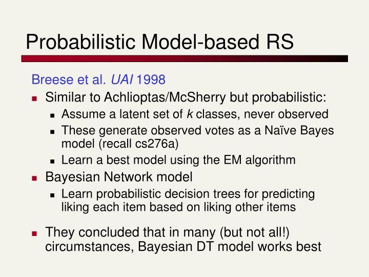 Probabilistic Model-based RS