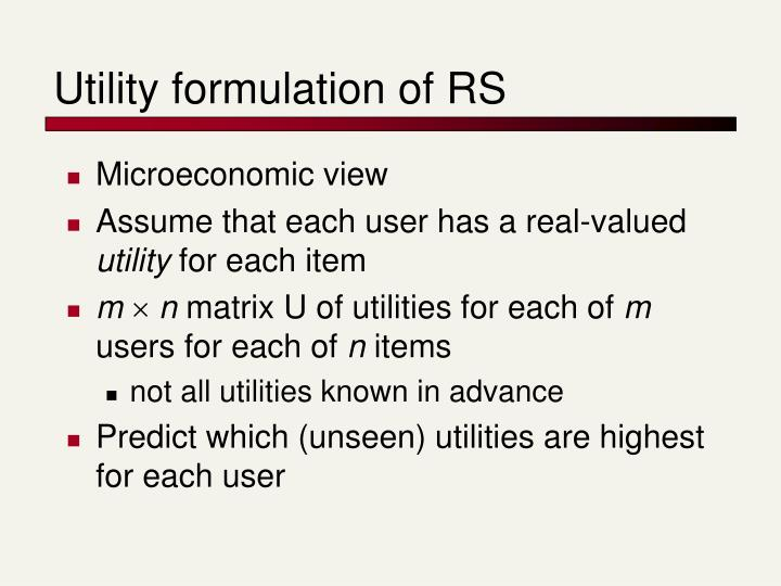 Utility formulation of RS