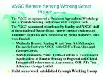 vsgc remote sensing working group history continued
