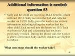 additional information is needed question 3