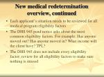 new medical redetermination overview continued