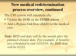 new medical redetermination process overview continued