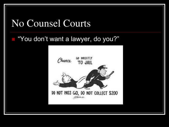 No Counsel Courts
