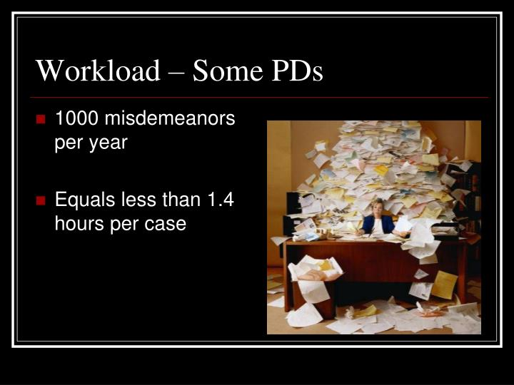 Workload – Some PDs