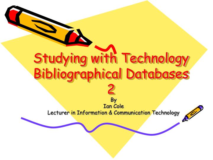 Studying with technology bibliographical databases 2