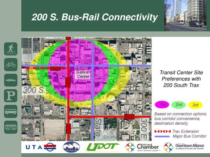 200 S. Bus-Rail Connectivity