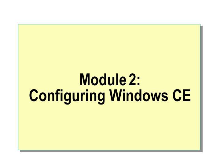 module 2 configuring windows ce n.