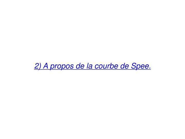 2) A propos de la courbe de Spee.