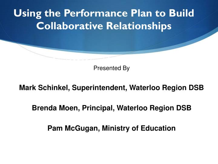Using the Performance Plan to Build Collaborative Relationships