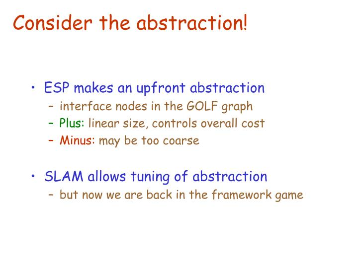Consider the abstraction!