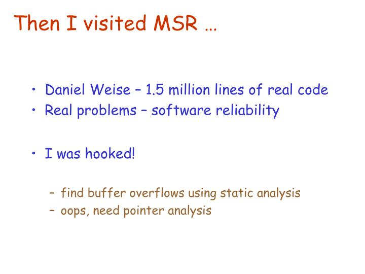 Then I visited MSR …