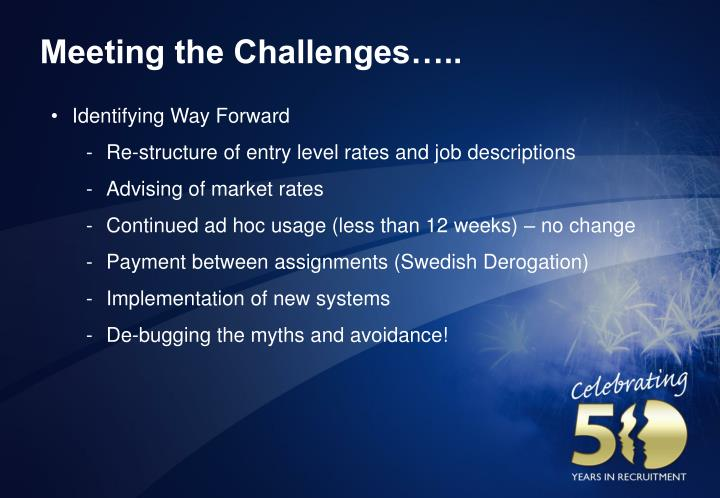 Meeting the Challenges…..