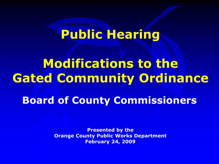 public hearing modifications to the gated community ordinance n.