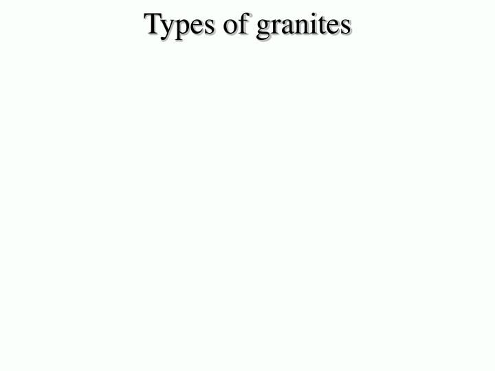 Types of granites