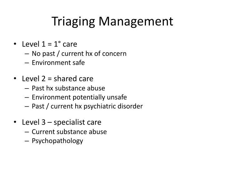 Triaging Management