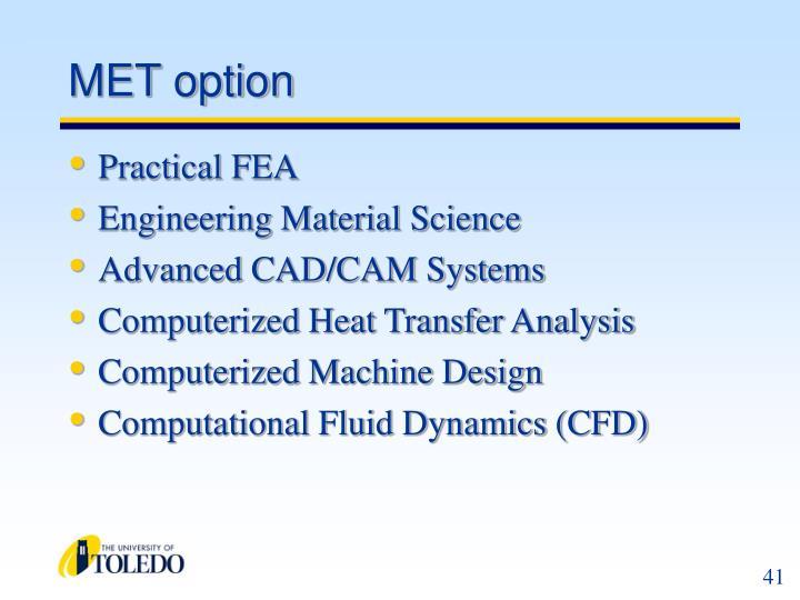 MET option