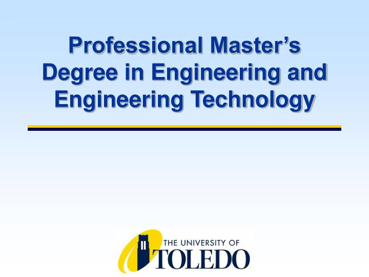Professional Master's Degree in Engineering and Engineering Technology