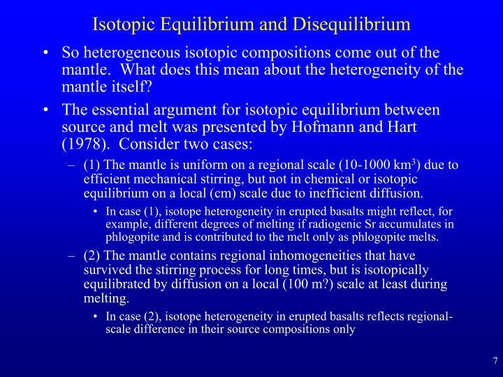 Isotopic Equilibrium and Disequilibrium