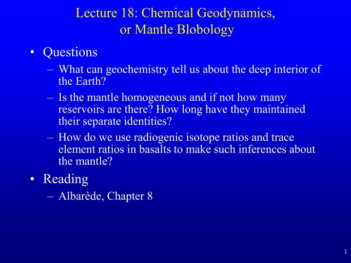 Lecture 18 chemical geodynamics or mantle blobology