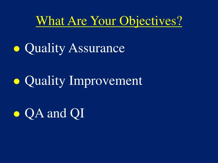 What Are Your Objectives?