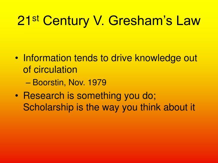 21 st century v gresham s law