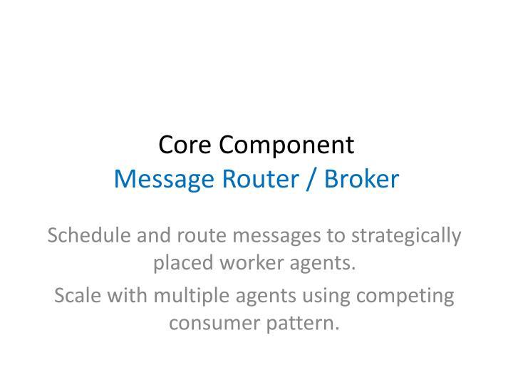 Core Component