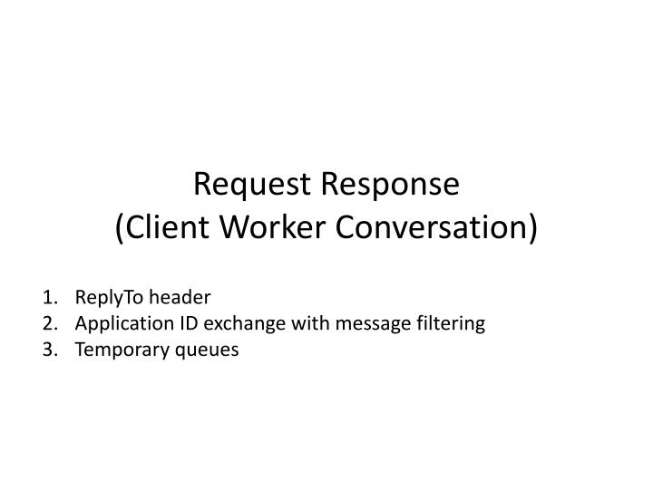Request Response