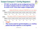 output compare 7 config registers