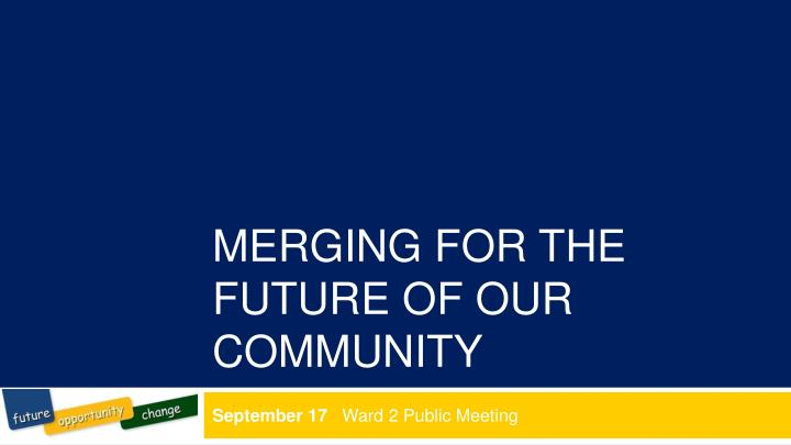 merging for the future of our community n.