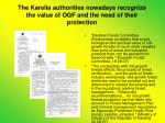 the karelia authorities nowadays recognize the value of ogf and the need of their protection