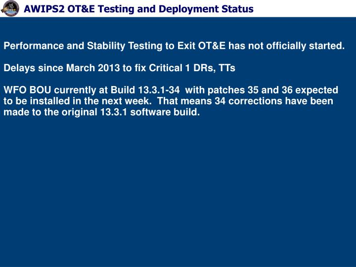 AWIPS2 OT&E Testing and Deployment Status