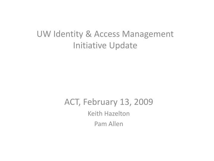 uw identity access management initiative update n.
