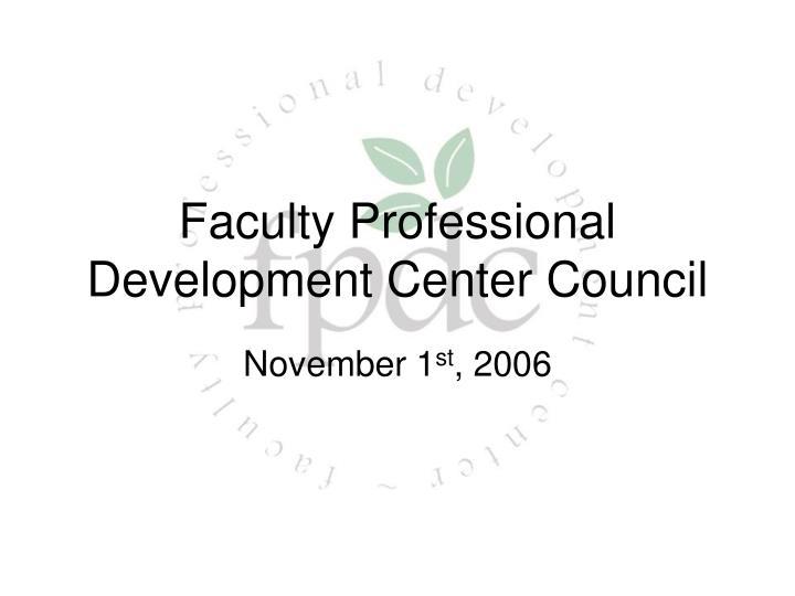 faculty professional development center council