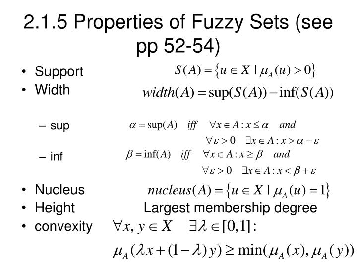 2.1.5 Properties of Fuzzy Sets (see pp 52-54)